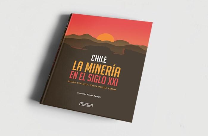 Libro Chile la Minería en el Siglo XXI